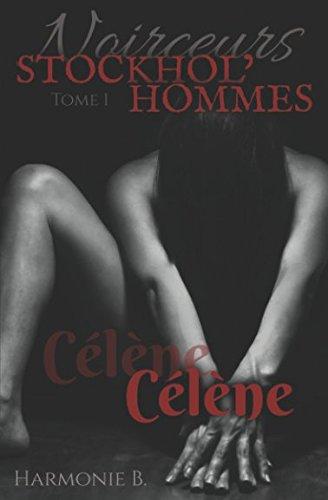 Noirceurs: STOCKHOL'HOMMES, tome 1 par Harmonie. B