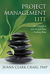 Project Management Lite: Just Enough to Get the Job Done...Nothing More by Juana Clark Craig (2012-11-21)