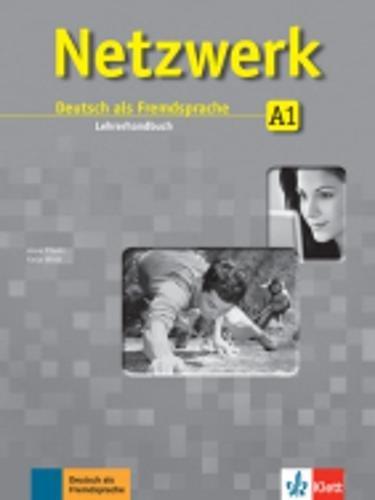 Netzwerk A1: Deutsch als Fremdsprache. Lehrerhandbuch (Netzwerk / Deutsch als Fremdsprache)