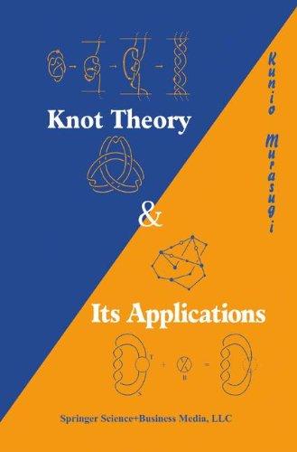 Knot Theory and Its Applications (Modern Birkhauser Classics) par Kunio Murasugi