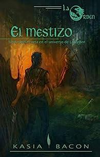 El mestizo: Una novela corta en el universo de La Orden par Kasia Bacon