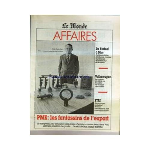 MONDE AFFAIRES (LE) du 21/03/1987 - DE FERINEL A DIOR - BOUSSAC - J.PIERRE FROT - VOLKSWAGEN - ETRI - AFFAIRE D'ETAT FRANCO-JAPONAISE - PME - LES FANTASSINS DE L'EXPORT.