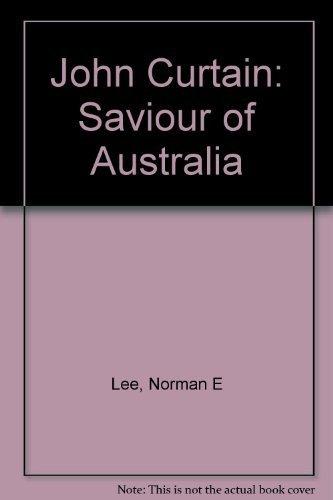 John Curtin, saviour of Australia