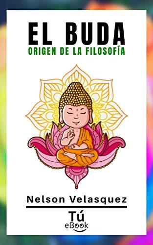 EL BUDA - Origen de la Filosofia eBook: Velasquez, Nelson: Amazon ...