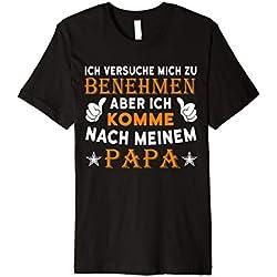 Benehmen aber ich komme nach Meinem Papa T-Shirt