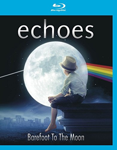 Echoes - Barefoot to the Moon [Blu-ray]