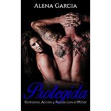 Protegida: Romance, Acción y Pasión con el Militar (Novela Romántica y Erótica en Español: Mafia Rusa)