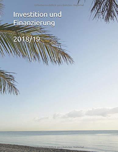 Investition und Finanzierung (Edition, Band 2018)