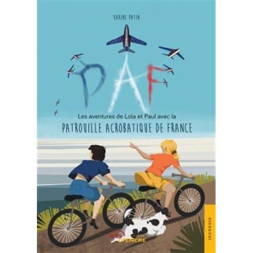 PAF: Les aventures de Lola et Paul avec la Patrouille Acrobatique de France
