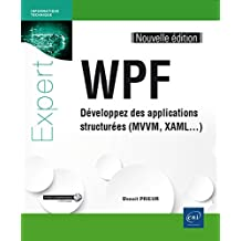 WPF - Développez des applications structurées (MVVM, XAML...) (Nouvelle édition)