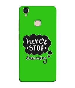 VIVo V3 Back Cover Never Stop Dreaming Design From FUSON