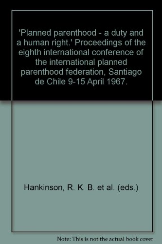 planned-parenthood-a-duty-and-a-human-right-proceedings-of-the-eighth-international-conference-of-th