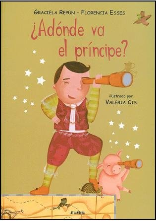 ¿adonde va el principe? por Florencia Esses