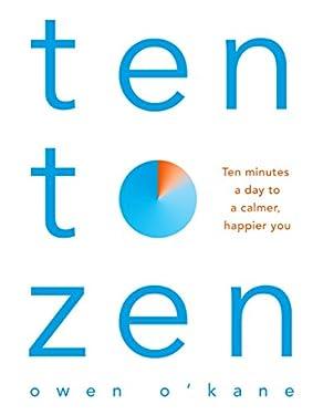 Ten to Zen: Ten Minutes a Day to a Calmer, Happier You (English Edition)