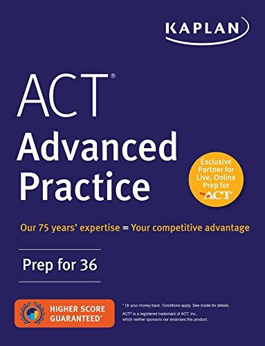 ACT Advanced Practice: Prep for 36 (Kaplan