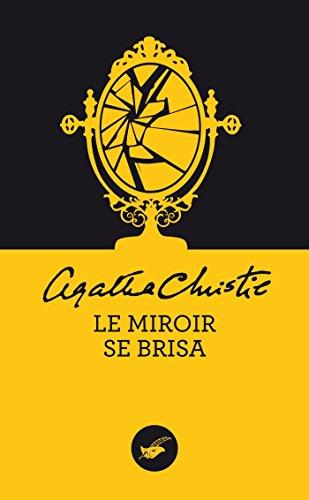 Livre gratuits en ligne Le miroir se brisa (Nouvelle traduction révisée) (Masque Christie) pdf ebook