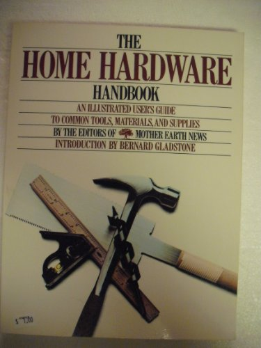 The Home Hardware Handbook: An Illustrated User's Guide to Common
