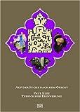 Auf der Suche nach dem Orient. Paul Klee Teppich der Erinnerung - Michael Baumgartner, Eloïse Brac de la Perrière, Hildegard Frübis