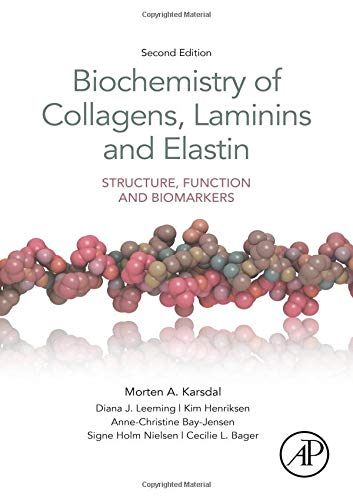 Biochemistry of Collagens, Laminins and Elastin: Structure, Function and Biomarkers