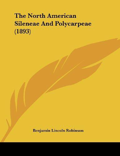 The North American Sileneae and Polycarpeae (1893)