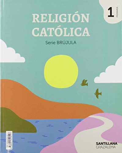 RELIGION CATOLICA SERIE BRUJULA 1 PRIMARIA