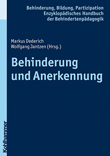 Behinderung und Anerkennung (Enzyklopädisches Handbuch der Behindertenpädagogik, Band 2) (Anerkennung Bändern)