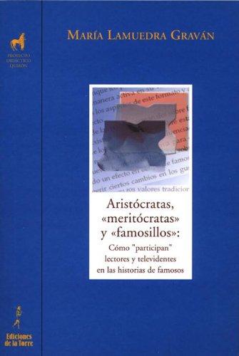 Aristócratas, «meritócratas» y «famosillos»: Como