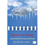 Heiter bis frostig: Spannende Kurzgeschichten (Heiter bis wolkig)