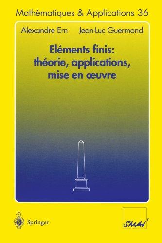 Éléments Finis: Théorie, Applications, Mise en Oeuvre (Mathématiques et Applications 36) (French Edition)