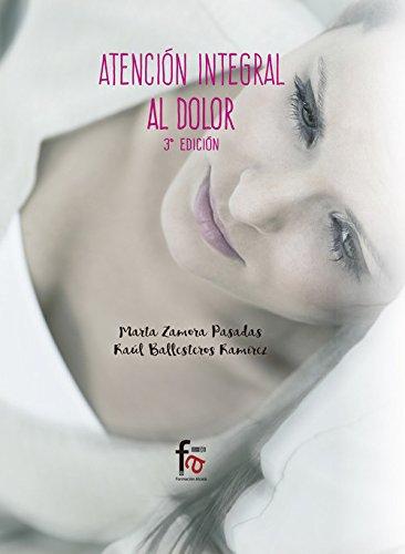 ATENCION INTEGRAL AL DOLOR-3 EDCION (CIENCIAS SANITARIAS) por MARTA ZAMORA PASADAS