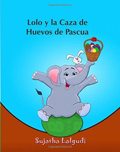 Lolo y la Caza de Huevos de Pascua: (Cuentos para Ninos) Spanish...