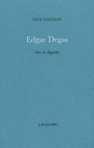 Edgar Degas : Art et dignité