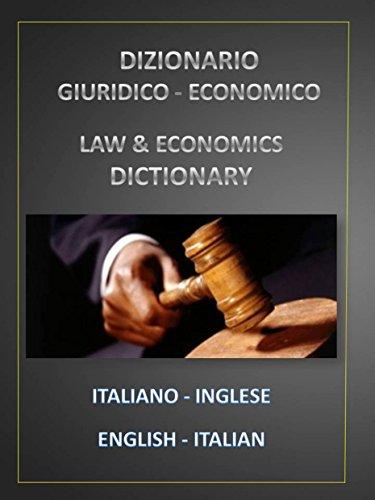 DIZIONARIO GIURIDICO - ECONOMICO ITALIANO INGLESE - ENGLISH ITALIAN