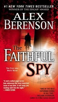 [The Faithful Spy] (By: Alex Berenson) [published: January, 2008]