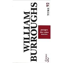 Parages des voies mortes de William Burroughs ,Sylvie Durastanti (Traduction) ( 19 février 2009 )