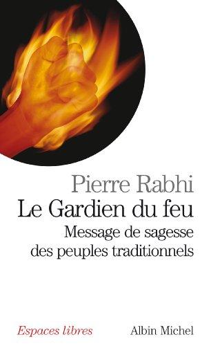 Le Gardien du feu : Message de sagesse des peuples traditionnels par Pierre Rabhi