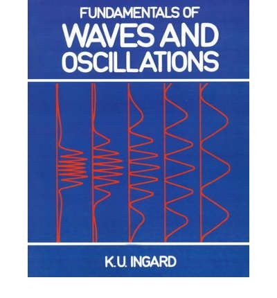 (FUNDAMENTALS OF WAVES AND OSCILLATIONS) BY Ingard, K. U.(Author)Paperback on (07 , 1988)