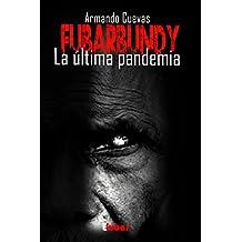 FUBARBUNDY: LA ÚLTIMA PANDEMIA (Spanish Edition)
