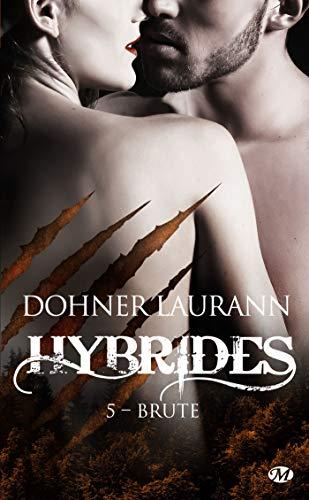 Brute: Hybrides, T5 par Laurann Dohner