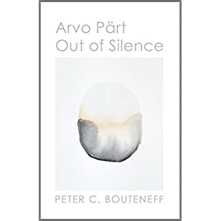Arvo Pärt: Out of Silence (English Edition)