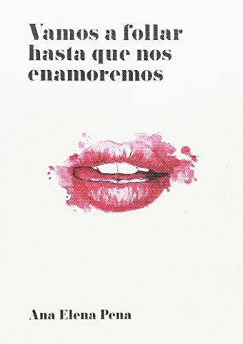 Free Vamos A Follar Hasta Que Nos Enamoremos Pdf Download
