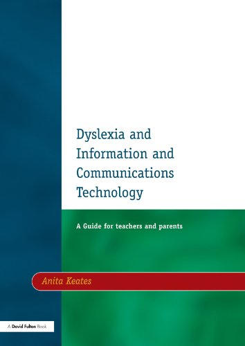 Dyslexia and Information and Communications Technology: A Guide for Teachers and Parents (English Edition)