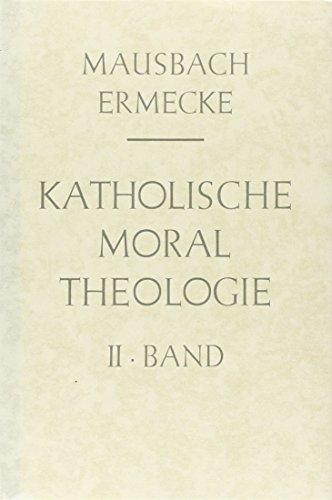 Katholische Moraltheologie: Die spezielle Moral