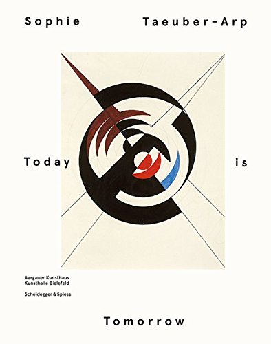 Sophie Taeuber-Arp - Today is Tomorrow - Sophie Mode