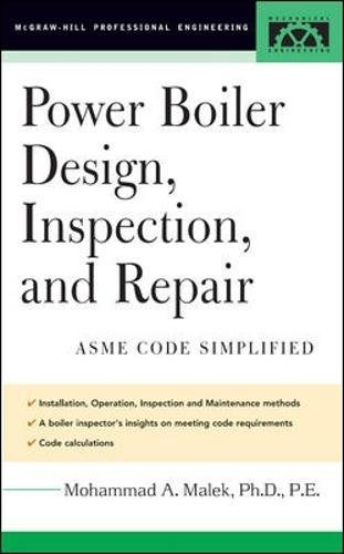 Power Boiler Design, Inspection, and Repair: ASME Code Simplified (McGraw-Hill Professional Engineering)