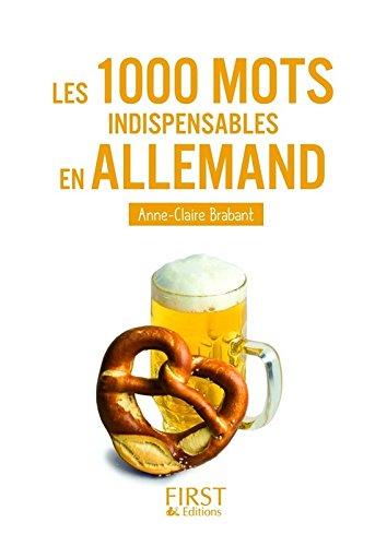 Le Petit Livre de - 1000 mots indispensables en allemand par Anne-Claire BRABANT