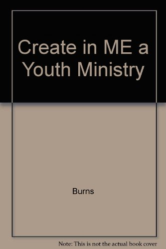 Create in ME a Youth Ministry