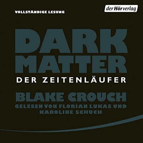 Buchseite und Rezensionen zu 'Dark Matter: Der Zeitenläufer' von Blake Crouch