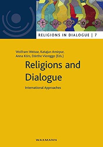 Religions and Dialogue: International Approaches (Religionen im Dialog. Eine Schriftenreihe des Interdiszipliären Zentrums Weltreligionen im Dialog der Universität Hamburg, Band 7)