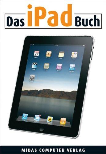 Das iPad Buch: Der Einsteigertitel zu Apples iPad